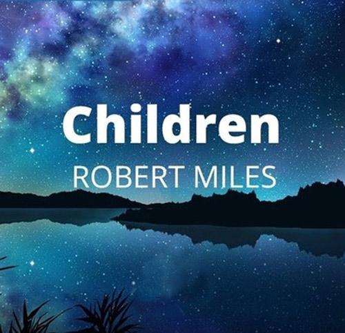 children از robert miles - دانلود آهنگ children از robert miles