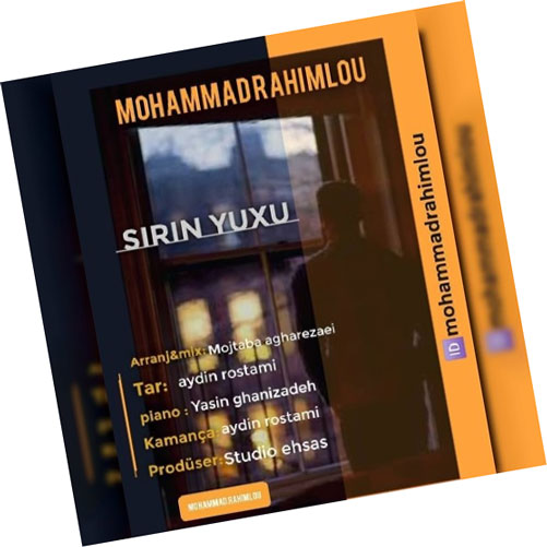 یوخو از محمد رحیملو - دانلود آهنگ شیرین یوخو از محمد رحیملو