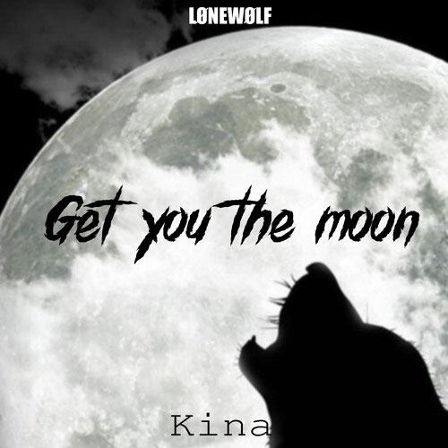 آهنگ get you the moon از Kina